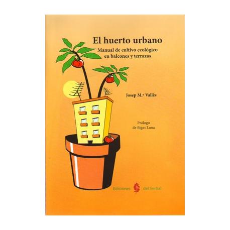El huerto urbano - Ediciones del Serbal
