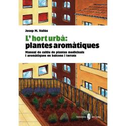 L'hort urbà: plantes aromàtiques - Ediciones del Serbal